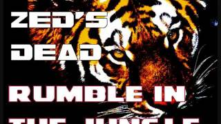 Zeds Dead - Rumble in the Jungle