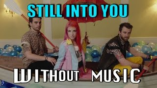 #WITHOUTMUSIC / Still Into You - Paramore
