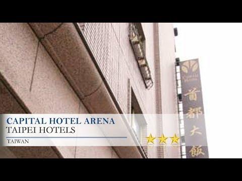 Capital Hotel Arena - Taipei Hotels, Taiwan