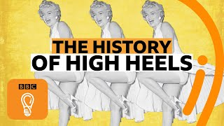 High heels: A surprising history | BBC Ideas
