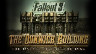 Fallout 3: The Dunwich Building - THE DARKER SIDE OF THE DISC