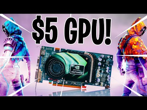 Playing Fortnite & CSGO On A 5 Dollar Graphics Card