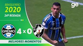 GRÊMIO 4 X 0 VASCO | MELHORES MOMENTOS | 24ª RODADA BRASILEIRÃO 2020 | ge.globo