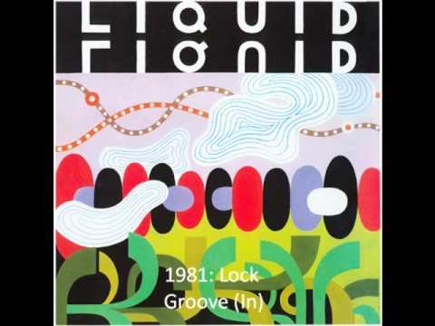 Liquid Liquid  Lock Groove In
