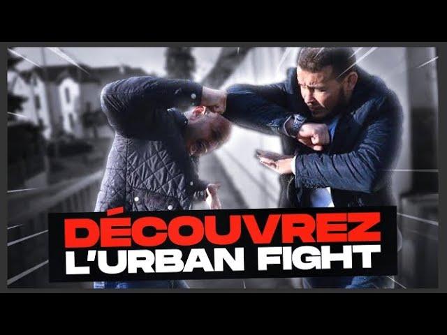 DECOUVREZ  L'URBAN FIGHT