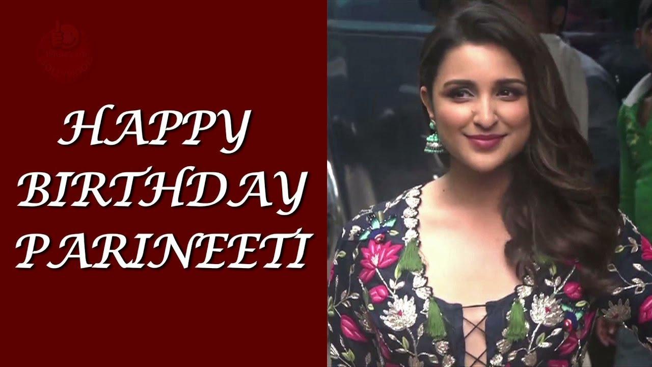 Happy Birthday Parineeti Chopra - YouTube