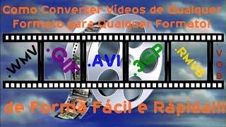 Como Converter Vídeos de Qualquer Formato para Qualquer Formato de Forma Fácil e Rápida!!!