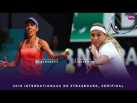 Mihaela Buzarnescu vs. Dominika Cibulkova | 2018 Internationaux de Strasbourg Semifinal