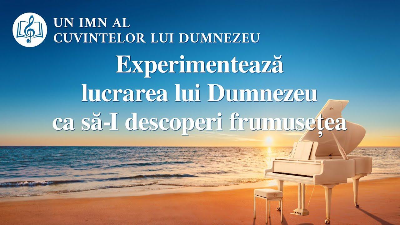 """Cantari crestine 2020 """"Experimentează lucrarea lui Dumnezeu ca să-I descoperi frumusețea"""""""