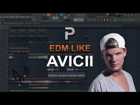 HOW TO MAKE: EDM Like AVICII - FL Studio Tutorial FREE FLP!