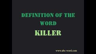 """Definition of the word """"Killer"""""""