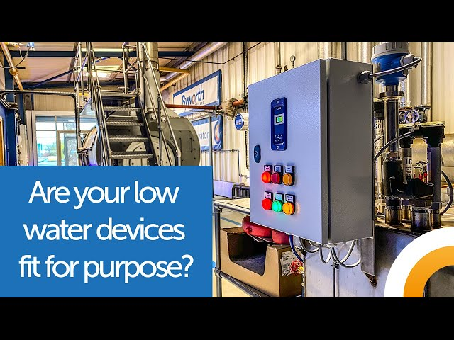 Are the low water safety devices on your steam boiler fit for purpose?