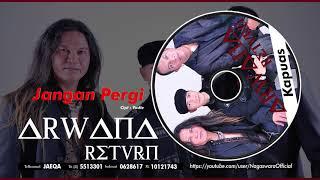 Arwana Return Jangan Pergi Official Audio Video