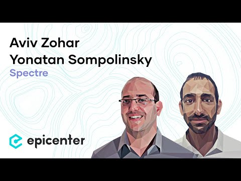 #192 Aviv Zohar & Yonatan Sompolinsky: Of Spectre & Ghosts – Radical Ideas to Scale Blockchain Tech