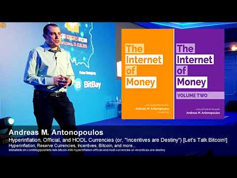 Hyperinflation, Official And HODL Currencies - Andreas M. Antonopoulos [Let's Talk Bitcoin!]