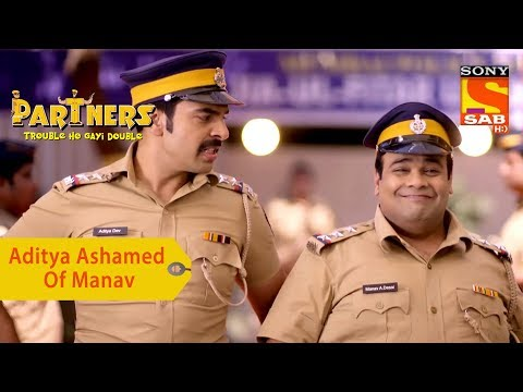 Your Favorite Character | Aditya Is Ashamed Of Manav | Partners Trouble Ho Gayi Double