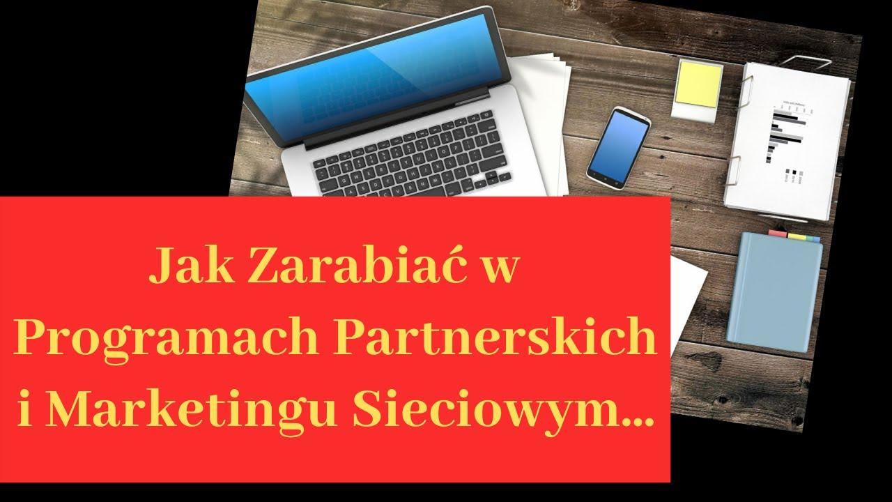 Jak Zarabiać w Programach Partnerskich i Marketingu Sieciowym, jeśli jesteś początkujący!? Cz.3 z 3