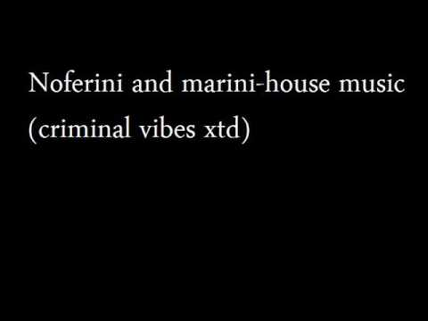 noferini and marini-house music (criminal vibes xtd)
