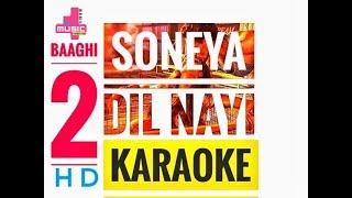 Soniye Dil Nayi Lagda - Clean Karaoke   Baaghi 2   Ankit Tiwari   Shruti Pathak  Tiger Shroff