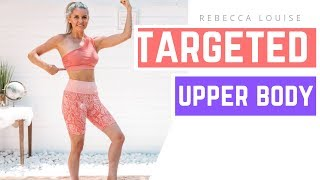 Targeted UPPER BODY - TOUGH TO TONE AREAS | Rebecca Louise