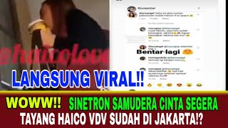 Download lagu HEBOH!! Sinetron Samudra Cinta Segera Tayang Haico Vdv Sudah Di Jakarta