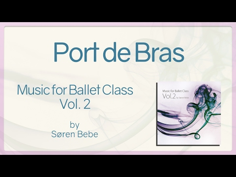 Port de Bras - Music for Ballet Class Vol.2 - original piano songs by jazz pianist Søren Bebe