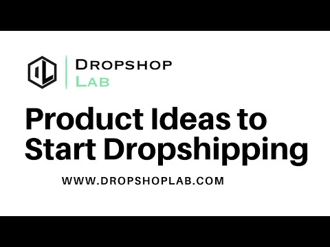 Product Ideas to Start Dropshipping by Dropshop Lab