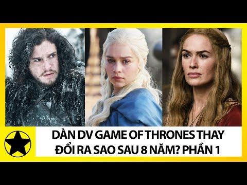 Dàn Diễn Viên Game Of Thrones Thay Đổi Ra Sao Sau 8 Năm? Phần 1