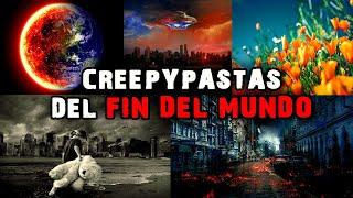 5 Creepypastas Sobre EL FIN DEL MUNDO 🌎