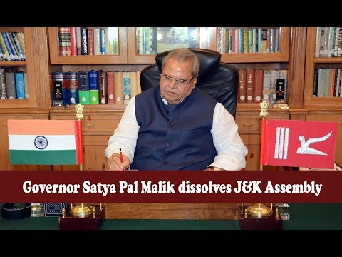 Governor Satya Pal Malik Dissolves Assembly of Jammu Kashmir