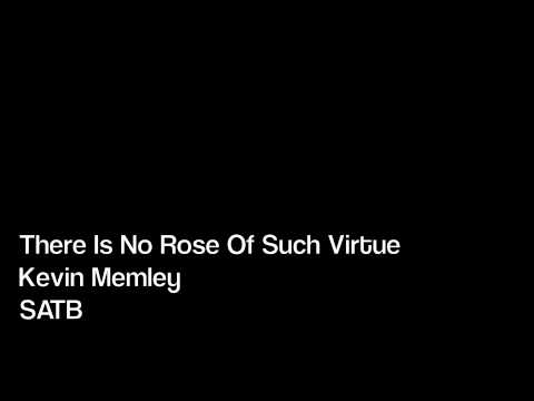 There Is No Rose Of Such Virtue - Kevin Memley