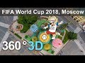 360, Moscow before FIFA World Cup 2018