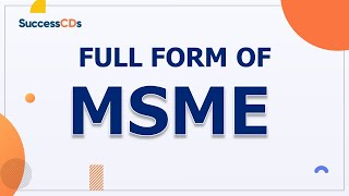 MSME Full-Form | What is the full form of MSME? SuccessCDs Full Forms
