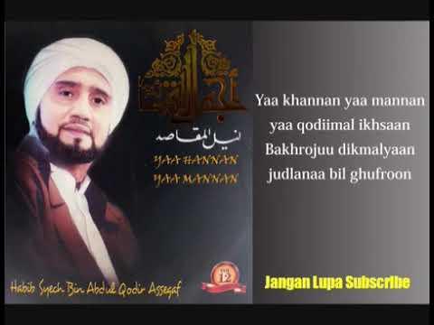 Yaa Hannan Yaa Mannan - Habib Syech Abdul Qodir Assegaf ( Lyiric )