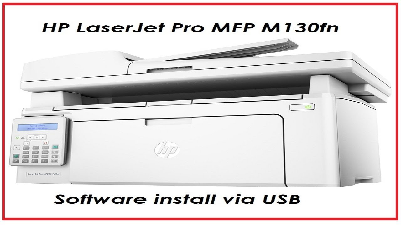 HP LaserJet Pro MFP M130fn - First start and software install
