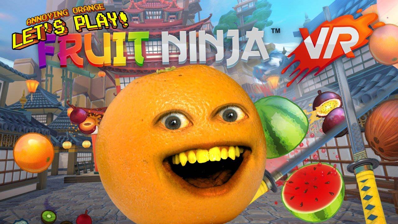 Annoying Orange Plays   FRUIT NINJA VR   YouTube