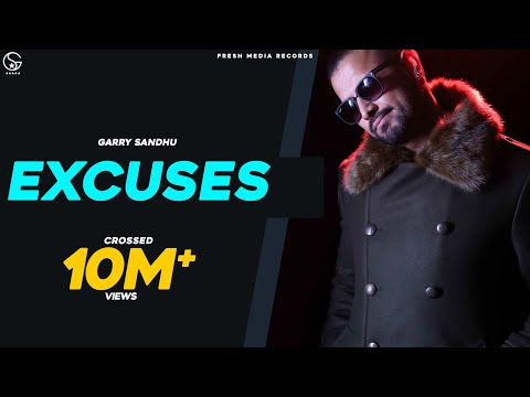 Garry Sandhu Ft. Roach Killa | EXCUSES ( Full Video) Latest Punjabi Songs 2017  Fresh Media Records