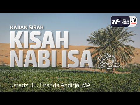 Kajian : Kisah Nabi Isa Alaihis Salam  - Ustadz DR. Firanda Andirja, MA