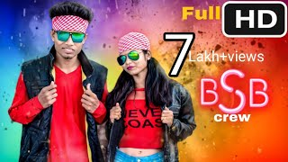 NEW NAGPURI SADRI DANCE VIDEO 2019🕺Chand se churay lebu😍 BSB Crew 😎Santosh Daswali💖 full HD