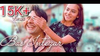 Bas Intezar || Ashutosh Mani || Official Music Video