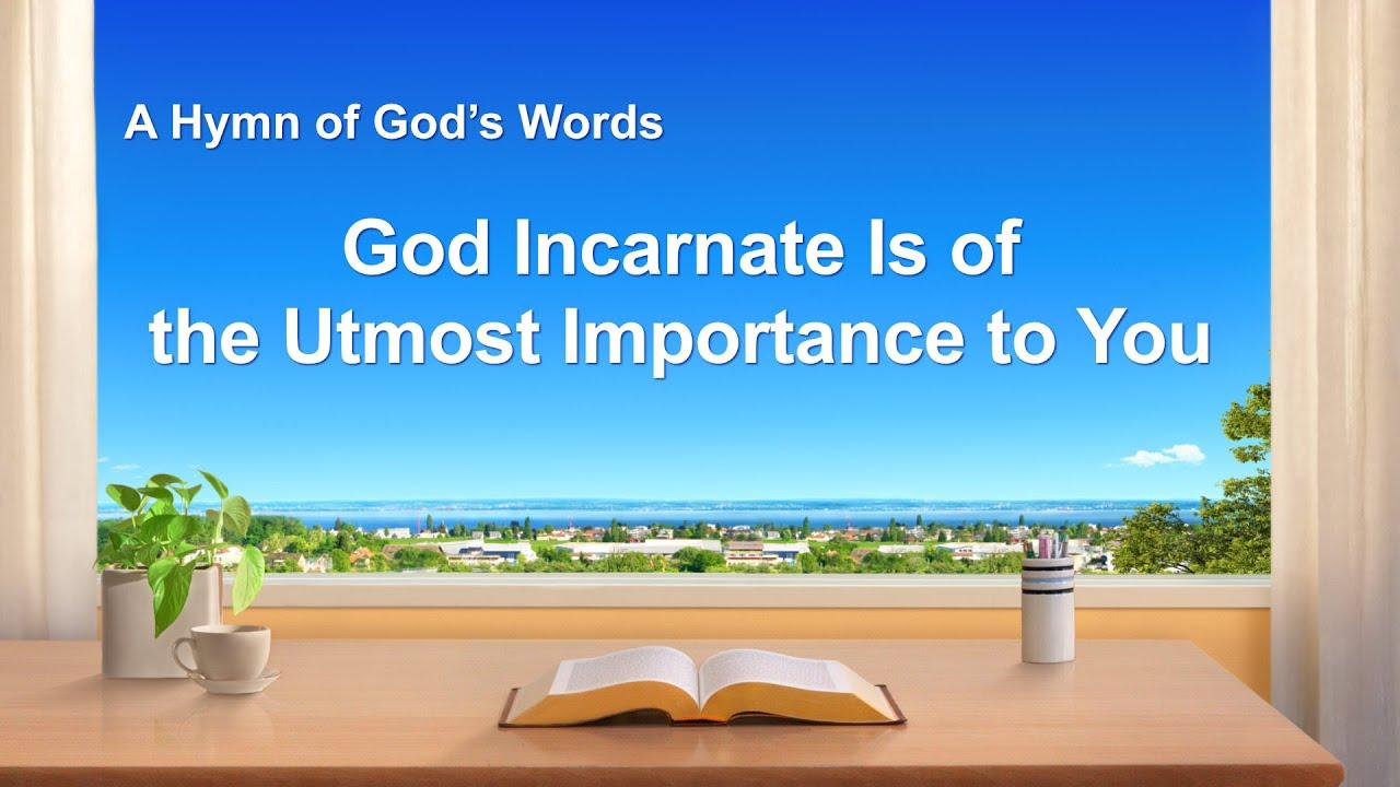 """God Incarnate Is of the Utmost Importance to You""   English Christian Hymn With Lyrics"