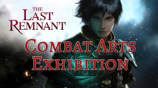 The Last Remnant : Combat Arts Exhibition [1080p 60FPS]