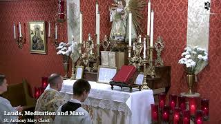 Lauds, Meditation & Holy Mass: 9 AM EASTERN TIME (ET)