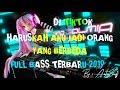 DJ TIKTOK HARUSKAH AKU JADI ORANG YANG BERBEDA FULL BASS TERBARU 2019