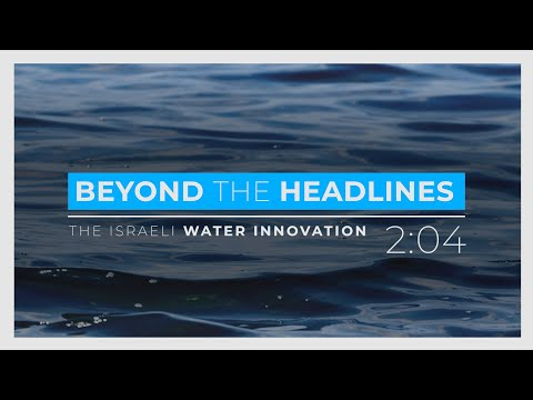 Beyond the Headlines — Water Innovation