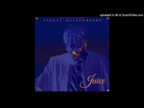 YCEE - JUICE FT MALEEK BERRY