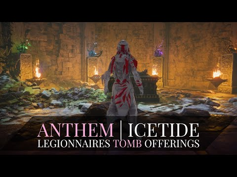 Anthem: Legionnaires Tomb Offerings | How To Get 80 Power Legendary Items | Icetide Season