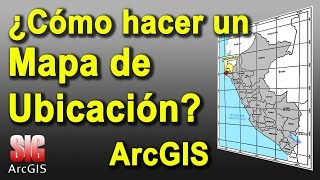 Como hacer un Mapa de Ubicacion en ArcGIS 10.6 - MasterGIS