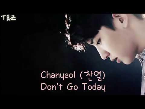[SUB INDO] Chanyeol - Don't Go Today (Lirik Dan Terjemah. Lagu Korea Sedih. Korea Sad Song)