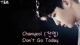 [SUB INDO] Chanyeol - Don't Go Today (Lirik dan Terjemah. Lagu Korea Sedih. Korea Sad Song)